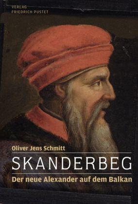 Buchbesprechung/Empfehlung: Skanderbeg – Der neue Alexander auf dem Balkan